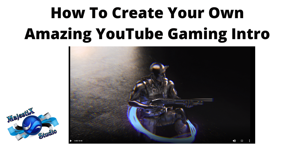 How To Create Your Own Amazing YouTube Gaming Intro
